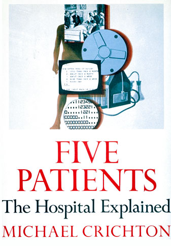 Five Patients: The Hospital Explained by Michael Crichton